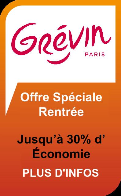 Offre & Billets pas chers pour le Musée Grévin