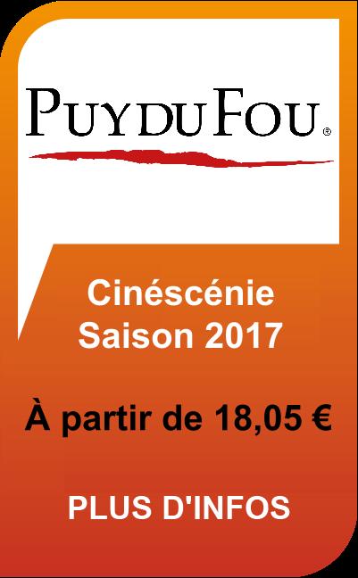 Puy du Fou Cinéscénie Billets pas chers