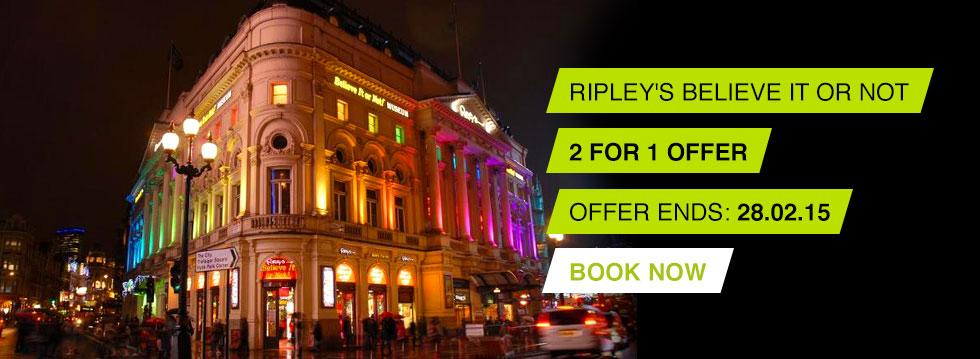 Ripley's Believe It or Not! - 2 For 1 Offer